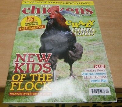 Your Chickens magazine Feb 2019 Caring for your first + Crazy Cockerel Capers