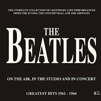 The Beatles - On The Air, In The Studio And In Concert: 8 Cd Set