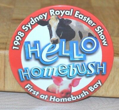 Vintage 1990's First At Homebush Bay 1998 Sydney Royal Easter Show Badge Button