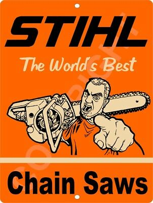 "STIHL Worlds Best CHAIN SAW 9"" x 12"" Metal Tin Aluminum Sign"
