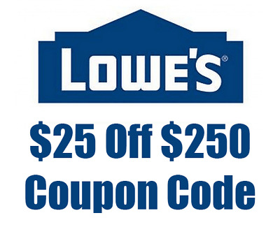 TWO (2X) Lowes 25 Off 250 2 COUPONS - Fast Delivery - For Online Use ONLY