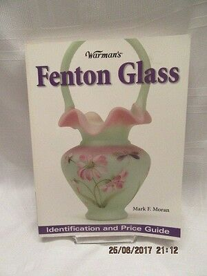 Warman's Fenton Glass By Mark F. Moran ~~Identification & Price Guide