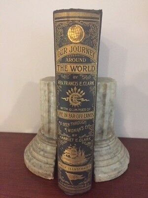 Rev. Francis E. Clark. Our Journey Around the World...[1st Edition]