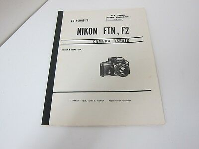 Nikon Repair Guide for Nikon FTN,F2. By Ed Romney