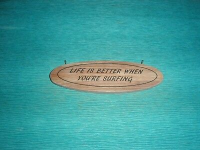 'Life is better when you're surfing' Wood sign/plaque Surf Surfboard Campervan