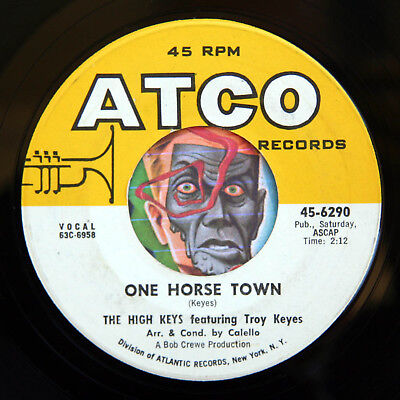 HEAR High Keys 45 One Horse Town/Dont Leave Me NM- northern soul R&B popcorn