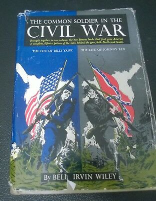 The Common Soldier in the Civil War / Life of Billy Yank, Life of Johnny Reb