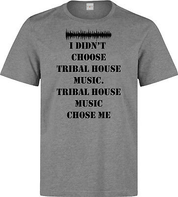 I Didn't Choose Tribal House music slogan men's (woman's available) grey t shirt