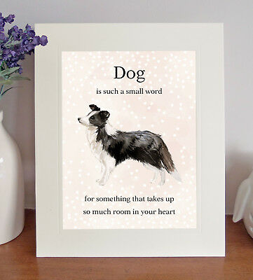 """Border Collie """"Dog is such a small word..."""" 8 x 10 Picture, Lovely Gift"""