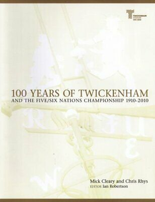 100 Years of Twickenham: and the Five/Six Nations Championship 1910-2010