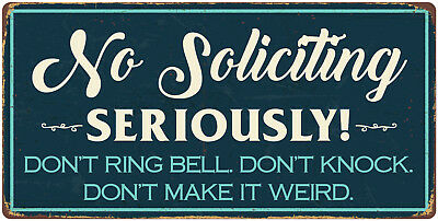 """977HS No Soliciting Seriously 5""""x10"""" Aluminum Hanging Novelty Sign"""