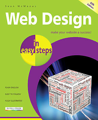 Web Design in easy steps, 6th edition - NEW - Free P&P