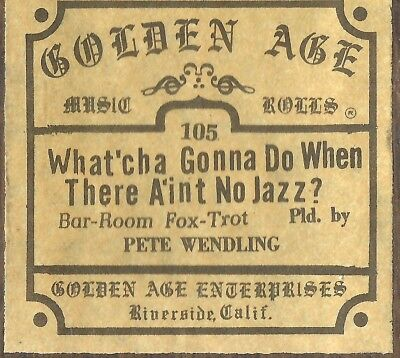 What'ch Gonna Do When There Ain't No Jazz? PB Pete Wendling QRS 1148 Piano Roll