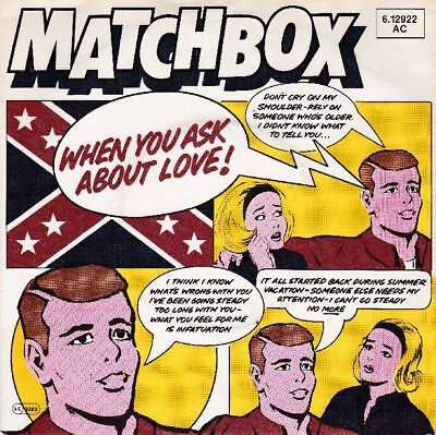 Matchbox  When You Ask About Love !