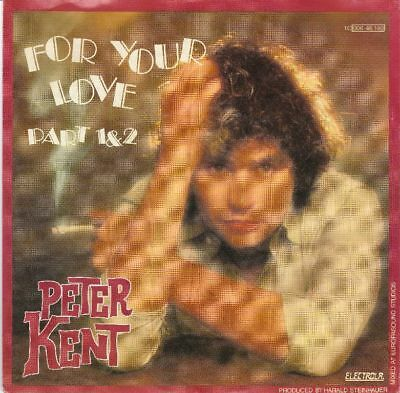 Peter Kent  For Your Love