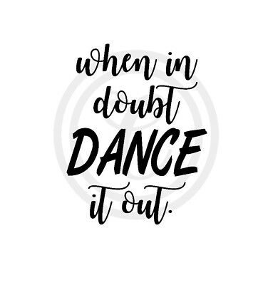 When In Doubt Dance It Out Wall Art Vinyl Sticker Decal Black (#612)
