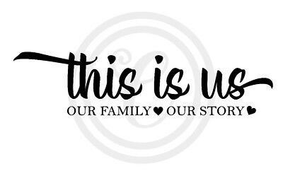 This Is Us Our Family Our Story Wall Art Vinyl Decal Black (#873)