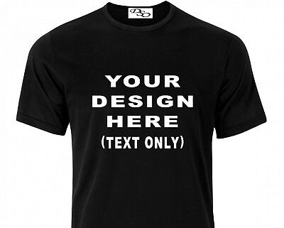 "Personalized Custom Print Your Own Text On A T-Shirt Customized ""black"" Tee"