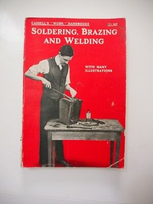 Soldering Brazing and Welding Handbook. 1916. Vintage. illustrated.old tools