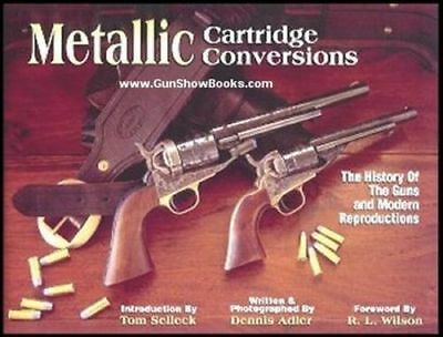 Metallic Cartridge Conversions: History Of The Guns & Modern Reproductions