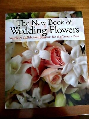 The New Book of Wedding Flowers: Simple & Stylish Arrangements for the Creati…