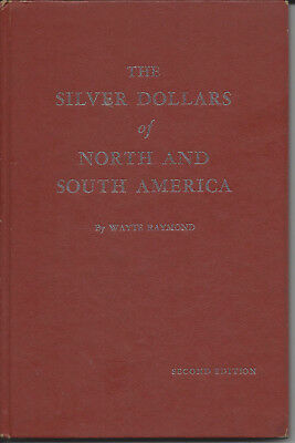 1964 The Silver Dollars of North & South America 2nd Ed by Wayte Raymond