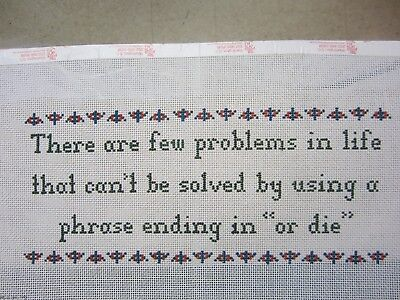 """Needlepoint Canvas  """"There are few problems in life that can't..."""" Hand Painted"""