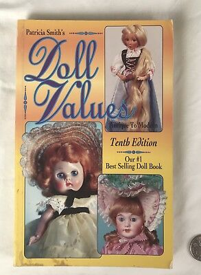 Patricia Smith's Doll Values, Antique to Modern Tenth Edition Price Book Smith