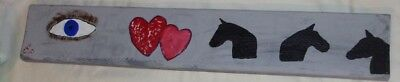 Folk Art  Hand Painted On Wood Sign Plaque Ooak Signed Dated I Love Horses