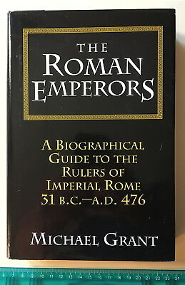 The Roman Emperors: A Biographical Guide by Michael Grant (Barnes & Noble,1997)