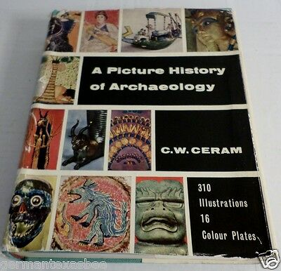 A picture history of Archaeology C.W. Ceram 1962 Hardcover Dustjacket