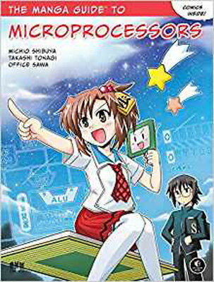 Manga Guide To Microprocessors, The, Shibuya, Michio, Excellent Book