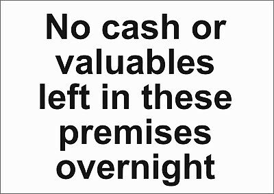 No Cash Or Valuables Left In These Premises Overnight - Sticker/Foamex Sign