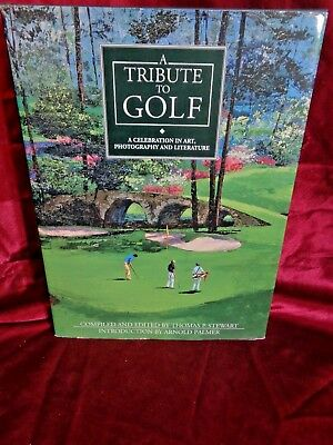 A Tribute to Golf : Celebration in Art, Literature & Photography by Tom Stewart