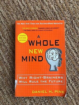 A Whole New Mind Why Right Brainers Will Rule The Future 384