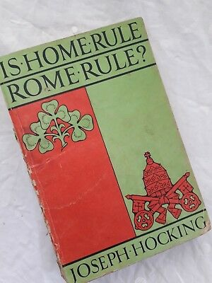 JOSEPH HOCKING,Is Home Rule Rome Rule.Ireland.Catholic.Protestant *1912 ORIGINAL