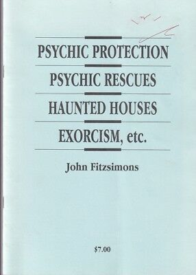 Psychic Protection Psychic Rescues Haunted Houses Exorcism etc by John Fitzsimon