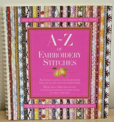 A - Z EMBROIDERY STITCHES BOOK by INSPIRATIONS MAGAZINE SPIRAL BOUND EXCELLENT