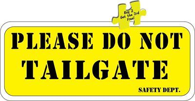 """Please Do Not Tailgate Safety Decal Sticker 3.25/"""" x 8./"""" Buy 2 Get 3 #503"""