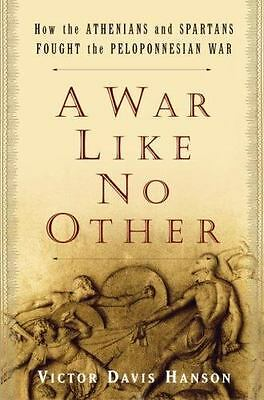 Hanson, Victor Davis : A War Like No Other: How The Athenians A - VG*