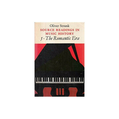 Source Readings in Music History: The Romantic Era v. 5