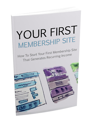 YOUR FIRST MEMBERSHIP SITE How To Start Your First Membership Site