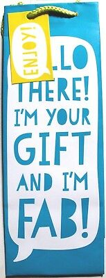 """""""Hello there! I'm your gift & I'm fab!"""" bottle gift bag, Birthday, thank you etc"""