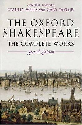 The Oxford Shakespeare: The Complete Works, 2nd Edition ... HARDCOVER