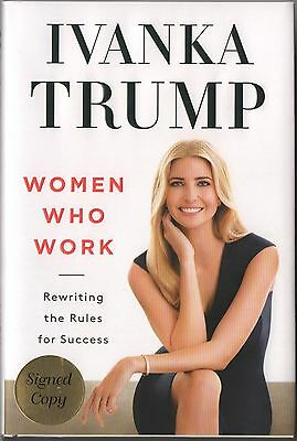 Ivanka Trump REAL hand SIGNED Autographed Women Who Work 1st Edition Book