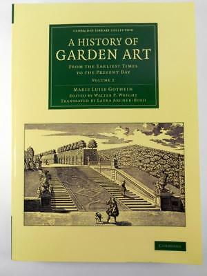 A History of Garden Art : From the Earliest Times to the Present Day Volume 2