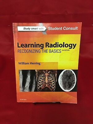Learning Radiology Recognizing the Basics 3rd Edition by William Herring
