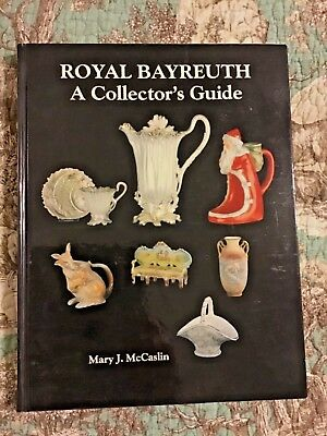 Royal Bayreuth A Collector's Guide China Reference Book Mary J McCaslin HB 1994