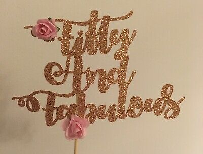 Rose Gold 50 And Fabulous 50th Birthday Cake Topper Eur 3 77