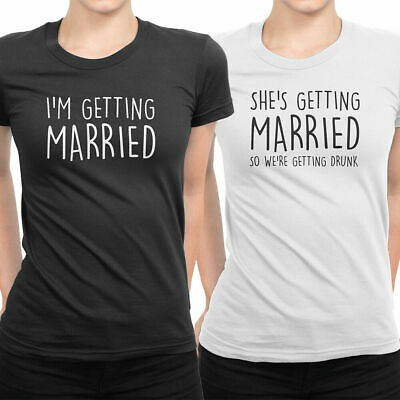 She's Getting Married We're Getting Drunk T-Shirts Hen Do Party Bride Wedding